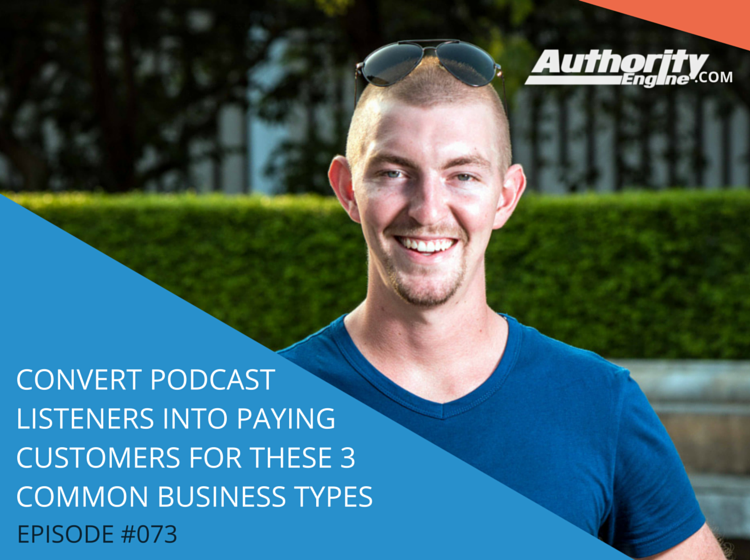 Convert Podcast Listeners into Paying Customers for These 3 Common Business Types